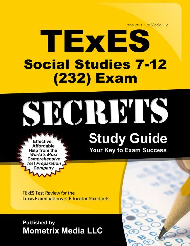 Texes Social Studies 7 12 232 Secrets Study Guide Texes Test Review For The Texas Examinations Of Educator Standards Secrets Mometrix