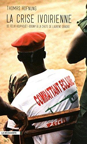 La crise ivoirienne (CAHIERS LIBRES)