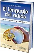 El lenguaje del adiós (The Language of Letting Go): Meditaciones para la recuperación diaria (Spanish Edition)