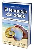 El Lenguaje del Adiós (the Language of Letting Go): Meditaciones Para La Recuperación Diaria