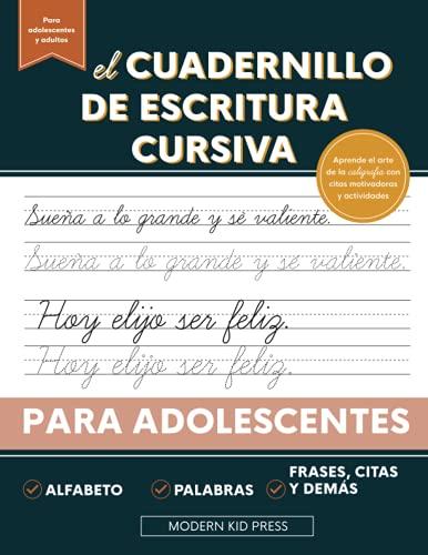 El cuadernillo de escritura cursiva para adolescentes: Aprende el arte de la caligrafía en este manual de escritura cursiva con citas motivadoras y actividades para jóvenes y adolescentes