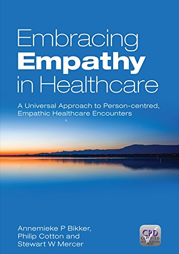 Embracing Empathy: A Universal Approach To Person-Centred, Empathic Healthcare Encounters (English Edition) PDF Books