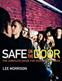 Safe on the Door: The Complete Guide for Door Supervisors - Lee Morrison