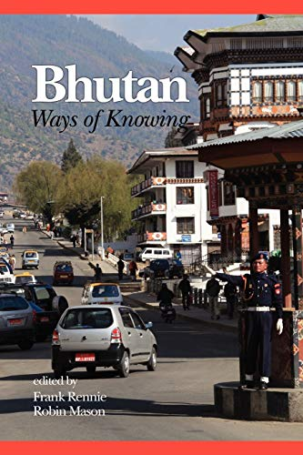Bhutan: Ways of Knowing: Ways of Knowing (PB) (NA)