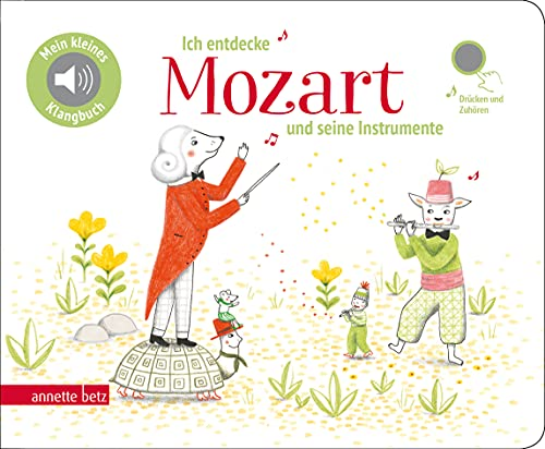 Ich entdecke Mozart und seine Instrumente - Pappbilderbuch mit Sound (Mein kleines Klangbuch)