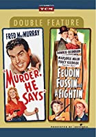 Murder, He Says / Feudin', Fussin' and a-Fightin' (Double Feature)