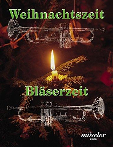 Weihnachtszeit - Bläserzeit: Internationale Weihnachtslieder. 2 Trompeten und 2 Posaunen. Spielpartitur.