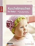 Kuschelmaschen fürs Baby: Mützen und passende Accessoires stricken (kreativ.kompakt.)