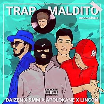 Trap Maldito (feat. Apolo Kane, Lincon & Dimelo Daizen)