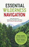 Essential Wilderness Navigation: A Real-World Guide to Finding Your Way...