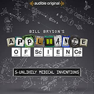 Ep. 5: Unlikely Medical Inventions (Bill Bryson's Appliance of Science) cover art