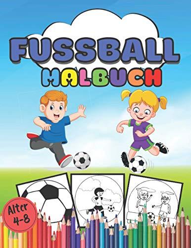 Fussballmalbuch Alter 4-8: 90 schöne Seiten Fussballmalerei, um Kinder zu Hause zu beschäftigen   für Alter 4-8 Jahren