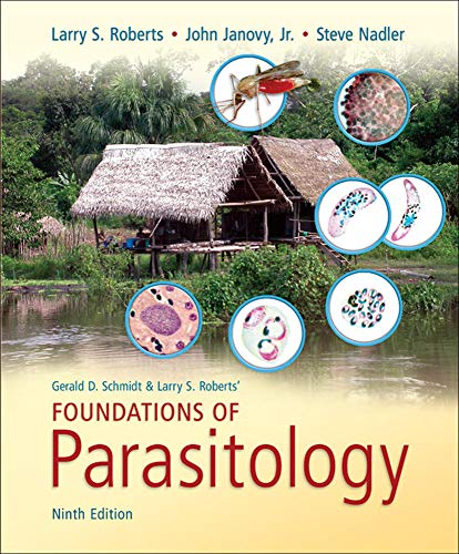 Compare Textbook Prices for Foundations of Parasitology 9 Edition ISBN 9780073524191 by Roberts, Larry,Janovy, John,Nadler, Steve