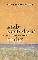 Arab-Australians Today: Citizenship and Belonging
