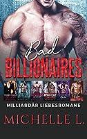 Bad Billionaires: Milliardaer Liebesromane