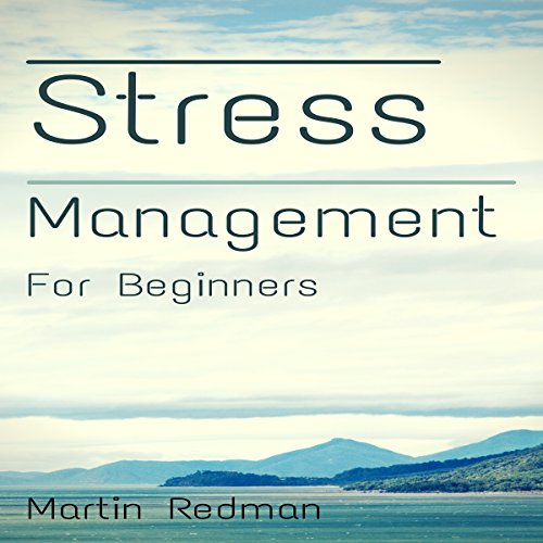 Stress Management for Beginners     Simple Techniques, Methods, and Skills for a Healthier Stress Free Life              By:                                                                                                                                 Martin Redman                               Narrated by:                                                                                                                                 Dave Wright                      Length: 21 mins     11 ratings     Overall 4.6