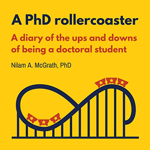 A PhD Rollercoaster: A Diary of the Ups and Downs of Being a Doctoral Student cover art
