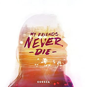 My Friends Never Die