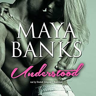 Understood     Unbroken, Book 1              By:                                                                                                                                 Maya Banks                               Narrated by:                                                                                                                                 Elizabeth Livingston                      Length: 2 hrs and 29 mins     165 ratings     Overall 4.0