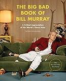 The Big Bad Book of Bill Murray: A Critical Appreciation of...