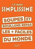 SIMPLISSIME Soupes et bouillons les plus faciles du monde (CUISINE)