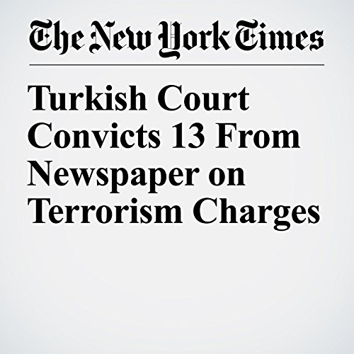 Turkish Court Convicts 13 From Newspaper on Terrorism Charges copertina
