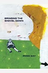 Bringing the Shovel Down (Pitt Poetry Series) Kindle Edition