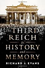The Third Reich in History and Memory 1st edition by Evans, Richard J. (2015) Hardcover