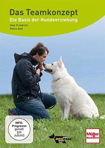 Das Teamkonzept mit Uwe Friedrich: Die Basis der Hundeerziehung