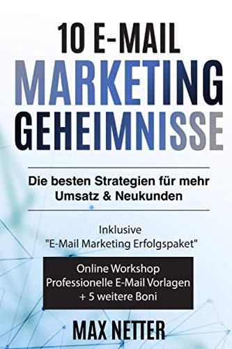 10 E-Mail Marketing Geheimnisse: Die besten E-Mail Marketing...