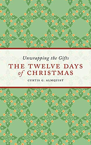 The Twelve Days of Christmas: Unwrapping the Gifts