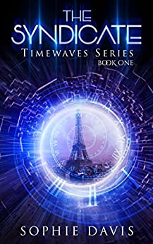 The Syndicate (Timewaves Book 1) by [Sophie Davis]