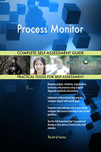 Process Monitor All-Inclusive Self-Assessment - More than 650 Success Criteria, Instant Visual Insights, Comprehensive Spreadsheet Dashboard, Auto-Prioritized for Quick Results