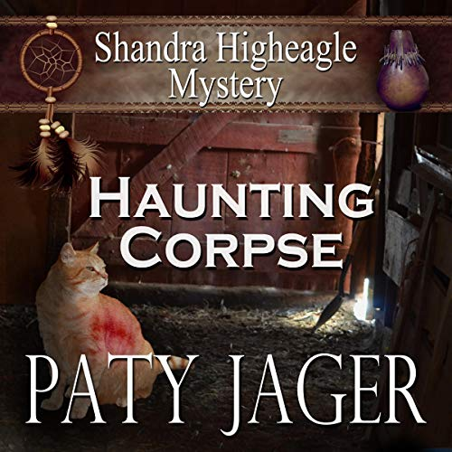 Haunting Corpse     Shandra Higheagle Mystery, Book 9              By:                                                                                                                                 Paty Jager                               Narrated by:                                                                                                                                 Ann M. Thompson                      Length: 4 hrs and 40 mins     Not rated yet     Overall 0.0