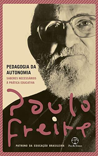 Amazon.com.br eBooks Kindle: Pedagogia da autonomia: Saberes necessários à  prática educativa, Freire, Paulo
