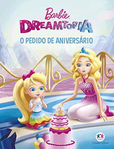 Barbie Dreamtopia - O pedido de aniversário