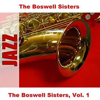 The Boswell Sisters, Vol. 1