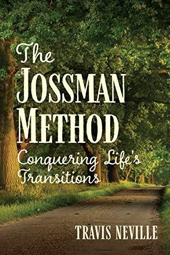 The Jossman Method: Conquering Life