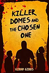 Photo of the book cover of Killer Domes and the Chosen One by Gibbo Gibbs