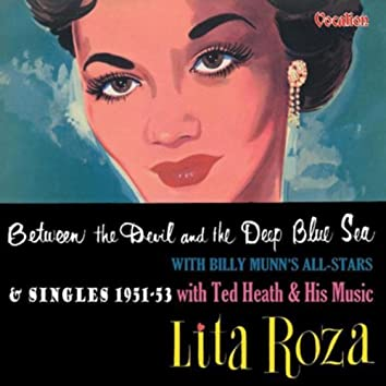 Between the Devil and the Deep Blue Sea & Singles Compilation (1951-53)