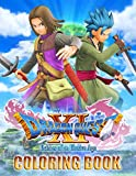 Dragon Quest XI Coloring Book: Life Becomes Interesting And You Love It More With Colorful Coloring Activities