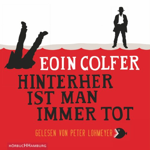 Hinterher ist man immer tot                   By:                                                                                                                                 Eoin Colfer                               Narrated by:                                                                                                                                 Peter Lohmeyer                      Length: 6 hrs and 14 mins     Not rated yet     Overall 0.0