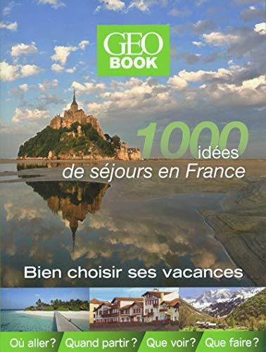 Geobook - 1000 idées de séjours en france