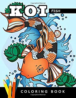 Koi Fish Coloring Book: Fun and Beautiful Pages for Stress Relieving Unique Design