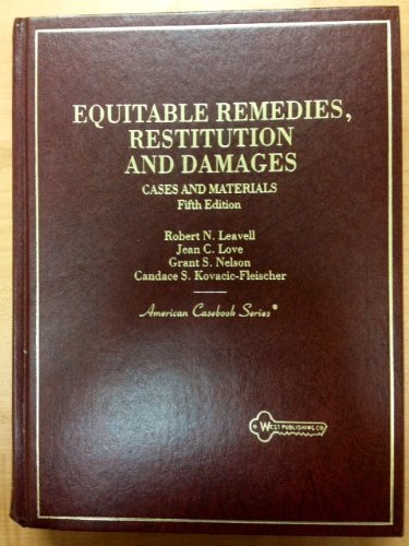 Compare Textbook Prices for Cases and Materials on Equitable Remedies, Restitution and Damages American Casebooks 5th Edition ISBN 9780314037190 by Leavell, Robert N.,Love, Jean C.,Nelson, Grant S.