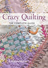 Best crazy quilting the complete guide Reviews