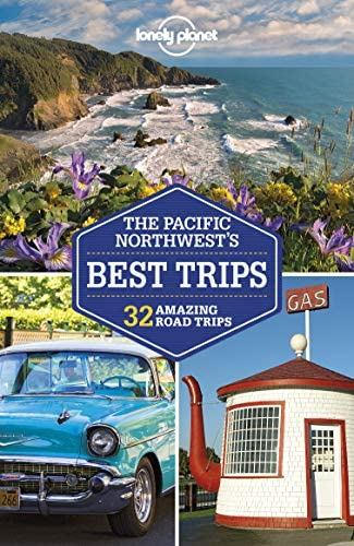 Lonely Planet Pacific Northwest s Best Trips Travel Guide product image