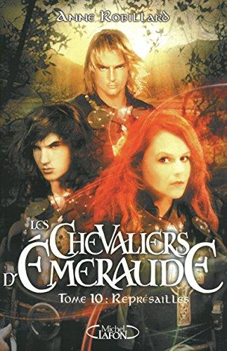 Les Chevaliers d'Emeraude, Tome 10 : Représailles