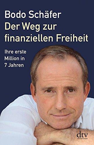 Schäfer Bodo, Der Weg zur finanziellen Freiheit. In sieben Jahren die erste Million.