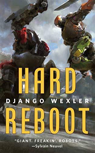 Hard Reboot by [Django Wexler]
